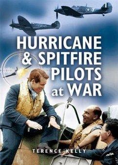 Hurricanes and Spitfire Pilots at War (eBook, ePUB) - Kelley, Terrence