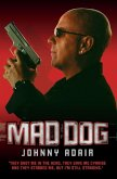 Mad Dog - They Shot Me in the Head, They Gave Me Cyanide and They Stabbed Me, But I'm Still Standing (eBook, ePUB)