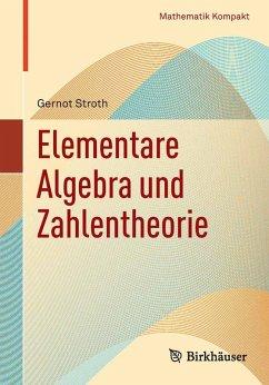 Elementare Algebra und Zahlentheorie (eBook, PDF) - Stroth, Gernot