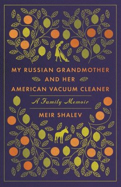 My Russian Grandmother and Her American Vacuum Cleaner (eBook, ePUB) - Shalev, Meir