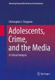 Adolescents, Crime, and the Media (eBook, PDF)