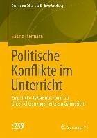 Politische Konflikte im Unterricht (eBook, PDF) - Thormann, Sabine