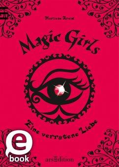 Eine verratene Liebe / Magic Girls Bd.11 (eBook, ePUB) - Arold, Marliese