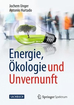 Energie, Ökologie und Unvernunft (eBook, PDF) - Unger, Jochem; Hurtado, Antonio