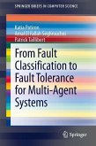 From Fault Classification to Fault Tolerance for Multi-Agent Systems (eBook, PDF)
