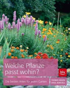 Welche Pflanze passt wohin? (eBook, ePUB) - Hagen, Thomas; Borstell, Ursel