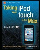 Taking your iPod touch to the Max, iOS 5 Edition (eBook, PDF)