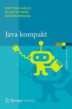 Java kompakt (eBook, PDF) - Hölzl, Matthias; Raed, Allaithy; Wirsing, Martin