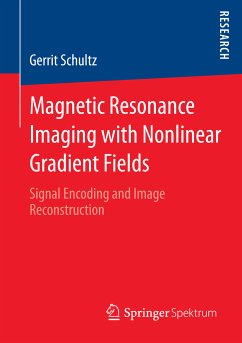 Magnetic Resonance Imaging with Nonlinear Gradient Fields (eBook, PDF) - Schultz, Gerrit
