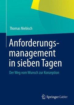 Anforderungsmanagement in sieben Tagen (eBook, PDF) - Niebisch, Thomas