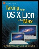 Taking Your OS X Lion to the Max (eBook, PDF)