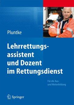 Lehrrettungsassistent und Dozent im Rettungsdienst (eBook, PDF) - Pluntke, Steffen