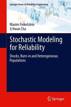 Stochastic Modeling for Reliability (eBook, PDF) - Finkelstein, Maxim; Cha, Ji Hwan