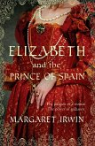 Elizabeth and the Prince of Spain (eBook, ePUB)