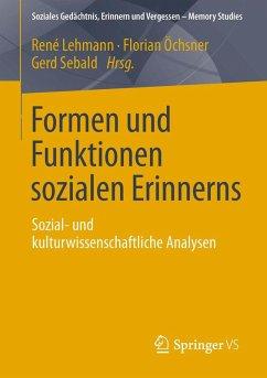 Formen und Funktionen sozialen Erinnerns (eBook, PDF)