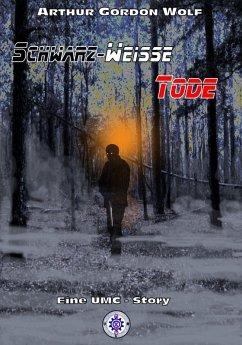 SCHWARZ-WEISSE TODE (eBook, ePUB) - Wolf, Arthur Gordon