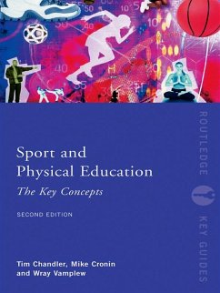 Sport and Physical Education: The Key Concepts (eBook, ePUB) - Chandler, Tim; Vamplew, Wray; Chandler, Tim; Cronin, Mike; Cronin, Mike