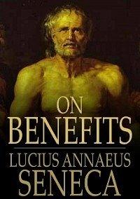 On Benefits (eBook, ePUB) - Seneca, Lucius Annaeus