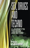 Sex, Drugs & Techno (eBook, ePUB)