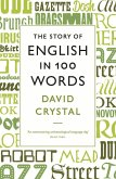 The Story of English in 100 Words (eBook, ePUB)