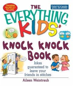 The Everything Kids' Knock Knock Book (eBook, ePUB) - Weintraub, Aileen