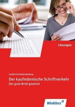 Der kaufmännische Schriftverkehr. Lösungen (auch für Schüler) - Lambrich, Hans; Lambrich, Margit; Schwichtenberg, Klaus-Wilfried