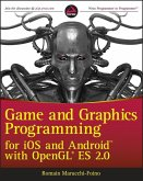 Game and Graphics Programming for iOS and Android with OpenGL ES 2.0 (eBook, PDF)