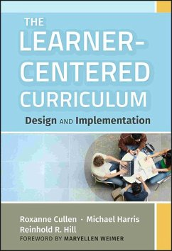 The Learner-Centered Curriculum (eBook, PDF) - Cullen, Roxanne; Harris, Michael; Hill, Reinhold R.
