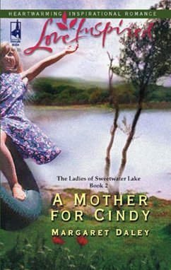 A Mother For Cindy (Mills & Boon Love Inspired) (The Ladies of Sweetwater Lake, Book 2)