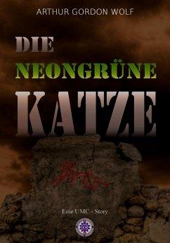 DIE NEONGRÜNE KATZE (eBook, ePUB) - Wolf, Arthur Gordon