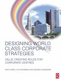 Designing World Class Corporate Strategies (eBook, PDF)