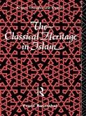 The Classical Heritage in Islam (eBook, PDF)