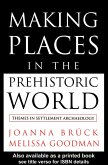 Making Places in the Prehistoric World (eBook, ePUB)