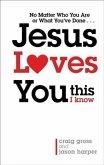 Jesus Loves You...This I Know (eBook, ePUB)