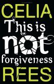 This is Not Forgiveness (eBook, ePUB)
