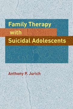 Family Therapy with Suicidal Adolescents (eBook, ePUB) - Jurich, Anthony P.