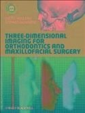 Three-Dimensional Imaging for Orthodontics and Maxillofacial Surgery (eBook, ePUB)