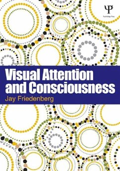 Visual Attention and Consciousness (eBook, ePUB) - Friedenberg, Jay