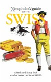 The Xenophobe's Guide to the Swiss (eBook, ePUB)