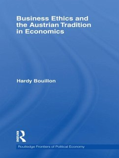 Business Ethics and the Austrian Tradition in Economics (eBook, ePUB) - Bouillon, Hardy