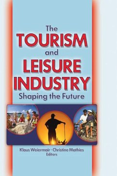 The Tourism and Leisure Industry (eBook, ePUB) - Chon, Kaye Sung
