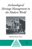 Archaeological Heritage Management in the Modern World (eBook, ePUB)