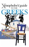 The Xenophobe's Guide to the Greeks (eBook, ePUB)