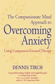 The Compassionate Mind Approach to Overcoming Anxiety (eBook, ePUB)