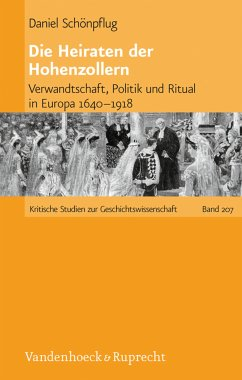 Die Heiraten der Hohenzollern (eBook, PDF) - Schönpflug, Daniel