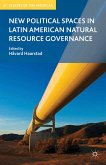 New Political Spaces in Latin American Natural Resource Governance (eBook, PDF)