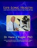 Life-Long Health: Learn How to Control Your Genes to Stay Young With Age (eBook, ePUB)