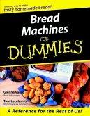Bread Machines For Dummies (eBook, ePUB)