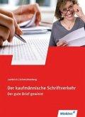 Der kaufmännische Schriftverkehr, Schülerbuch m. CD-ROM