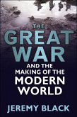 The Great War and the Making of the Modern World (eBook, ePUB)